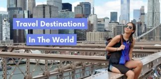 Top 6 Travel Destinations in the World